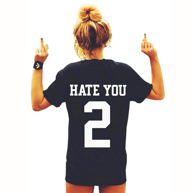 New T-Shirt Womens HATE YOU 2 Printed T Shirts Women Tops Tees ...