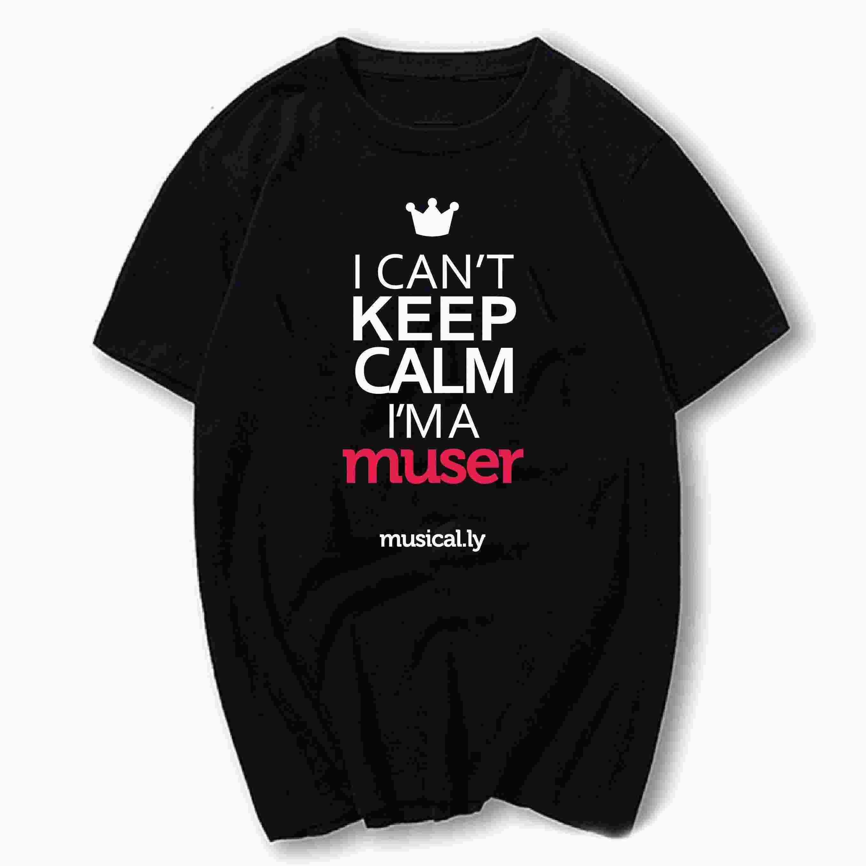 T shirt design keep calm - I Can T Keep Calm I M A Muser Musical Ly T