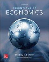 Essentials of Economics 10th Edition by Bradley Schiller (Au...