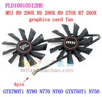 Wholesale PLD10010S12HH NEW MSI R9 X R9 X R9 X R7 X graphics card cooling fan V A GTX780Ti N780 N770 N760 GTX750Ti N750