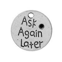 ask silver - 50PCs New Pendants Ask Again Later Print Jewelry Crafts Silver Tone Fit Necklace DIY