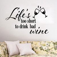 bad english - English Characters quot Life s Too Short To Drink Bad Wine quot Wall Stickers for Home Decoration living room decal HDE_08Z