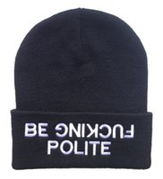 Cheap Top Quality Black be fucking polite treet hiphop brand beanies caps Fashion knitted women men beanies hats 1 pcs free shipping HF