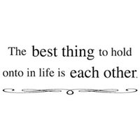 best things - The Best Thing To Hold Onto In Life Is Each Other Simple Design Modern Wall Sticker Vinyl Removable Home Decor x44cm
