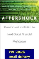 aftershock financial - Aftershock Protect Yourself and Profit in the Next Global Financial Meltdown by David Wiedemer Robert Wiedemer Cindy Spitzer