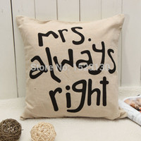 Wholesale 2pcs Fashion Style Letter Mr right Mrsalways right for Creative Cotton Pillow Cover Cushion Cover Home Decoration Free Ship order lt no
