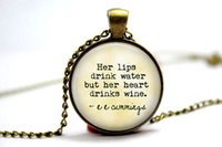 american drinking water - 10pcs quot Her Lips Drink Water but Her Heart Drinks Wine quot ee cummings Jewelry Necklace Glass Photo Cabochon Necklace