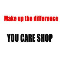 Wholesale Make up the difference price for the order You Care Shop