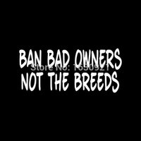 ban cars - xterior Accessories Car Stickers BAN BAD OWNERS NOT THE BREEDS Sticker vinyl decal for Car Rear Windshield pitbull r