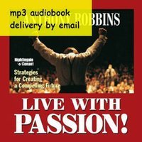 anthony robbins - Anthony Robbins Live with passion mp3 audiobook