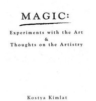 Wholesale Kostya Kimlat Magic Experiments With The Art Thoughts On The Artistry Only PDF File fast delivery magic tricks