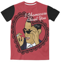 anti obama - Real USA Size Obama care about you Valentines Day D Sublimation print T Shirt Plus size