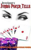 video poker - Devin Knight Jumbo Poker Tells PDF File only the magic teaching video send via email