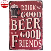 beer mixed drinks - Mike86 DRINK GOOD BEER WITH GOOD FRIENDS Metal Tin Sign ART Home Painting Poster Craft Gift Decor AA Mix order CM