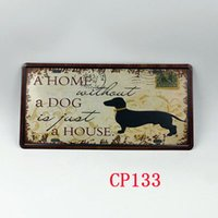 Wholesale CP133 Home with dog license plate Vintage Metal Tin Signs Bar Pub Cafe Home Art Metal Signs Size about cm