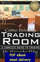 alexander elder - Alexander Elder Come Into My Trading Room A Complete Guide to Trading