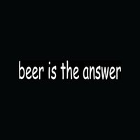 answer door - Car Stickers Beer Is The Answer Sticker Funny For Car Window Vinyl Decal Drunk Alcohol Brew Drink Cute Gift