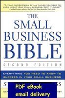 bible business - Small Business Bible Everything You Need to Know to Succeed in Your Small Business by Strauss Steven D Wiley ND EDITION