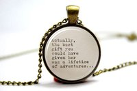 adventure quotes - 10PCS Actually The Best Gift You Could Have Given Her Was A Lifetime Of Adventures Quote Necklace
