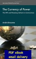 Wholesale The Currency of Power The IMF and Monetary Reform in Central Asia International Political Economy by Andre Broome