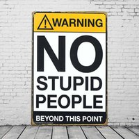 Wholesale Retro Vintage Warning Metal Plaque Painting No Stupid People Funny Tin Sign Bar Cafe Garage Wall Decor