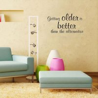 better walls - Getting Older is Better wall decals vinyl stickers home decor living room bedroom wallpaper murals quote