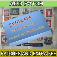 Wholesale Add patches Badge and Extra fee For additional pay on your order Shipping fee one usd patchs fee one usd Difference