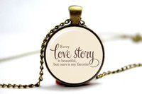 beautiful love quotes - 10PCS Every Love Story Is Beautiful But Ours Is My Favourite Love Quote Necklace
