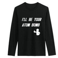 atom games - 1 Piece I ll be Your Atom Bomb Game Cotton long Sleeve T Shirts O Neck Superhero Fitness Sport Tops fashion men clothing Tees