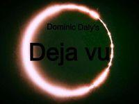 deja vu - 2014 Dominic Daly Deja Vu