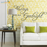 Wholesale Always Kiss Me Goodnight Quote wall decals PVC Removable Wall Sticker For Home Decor ZY2003 H2185