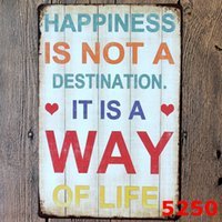 art destinations - Happiness is not a destination IT IS A WAY OF LIFE Vintage Tin signs Wall House Art Poset for Home Decor Pub Poster