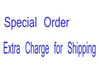 Wholesale For Special Order Extra Shipping