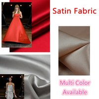 bridal fabric - New Satin Dress Fabric High Quality Fabric Wedding Evening Prom Dress Gown Skirt Bridal Table Cloth Arabic Cheap Under