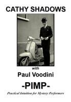 big pimp - Paul Voodini Cathy Shadows PIMP magic ebook no gimmicks send by email
