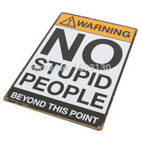 Wholesale Home decoration Vintage NO STUPID PEOPLE BEYOND THIS POINT painting Metal Tin Sign X30cm Retro Tin Metal Signs Plaques