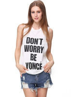 Wholesale White Round Neck Sleeveless Don t Worry Be Yonce Print T Shirt Tops Woman Clothing