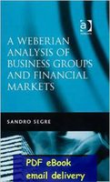 analysis group - A Weberian Analysis of Business Groups and Financial Markets by Sandro Segre
