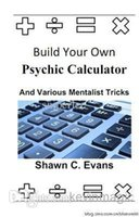 big free calculator - Shawn Evans Build Your Own Psychic Calculator Various Me no gimmicks magic trick