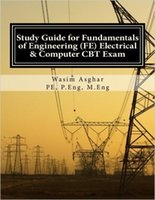 author books - 2016 Study Guide for Fundamentals of Engineering FE Electrical and Computer CBT Exam by Wasim Asghar PE Author ISBN