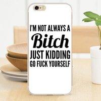 achat en gros de citation cas iphone 5c-Je ne suis pas toujours une chienne Juste Kidding Funny Quote Soft Case pour iPhone 6S 7 5S 5 SE 5C 6/7 Plus Cover