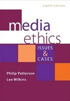 authors case - 2016 Media Ethics Issues and Cases th Edition by Philip Patterson Author Lee Wilkins Author