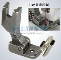 Wholesale Industrial sewing machine stick a presser foot conduction band elastic lace presser foot S10A layering presser foot