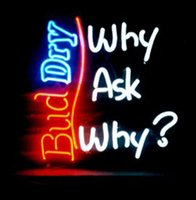 ask office - Bud Dry Why Ask Why Neon Sign Custom Handmade Real Glass Tube Store Bar KTV Club Pub Adverisement Display Neon Signs quot X17 quot