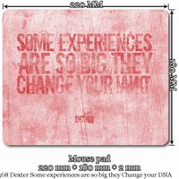 big changing pads - Mouse Pad x18cm x20cm for Movie M368 Dexter Some experiences are so big they Change your DNA