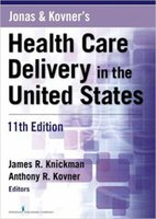 Wholesale Jonas and Kovner s Health Care Delivery in the United States th Edition by James R Knickman PhD Anthony R Kovner PhD Editor