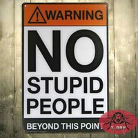 Wholesale WARNING SIGNS NO Stupid people Vintage Signs iron Poster art Wall Decor Painting H CM Mix order