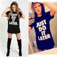 Wholesale 2 colors letter Summer Style T Shirt Women Shirts Letter Printed Just Do It Later Long Paragraph Short Sleeved T Shirt Women Tops Tshirts