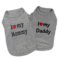 Wholesale I love my mommy Daddy Pet Dog Shirt Clothes Puppy Cat Apparel Vest Coat Clothes T shirt Cotton Blended Pet Suppliers