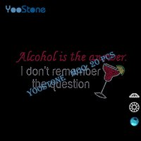 answer question - Alcohol Is The Answer I Don t Remember The Question Iron On Rhinestone Martini For t Shirt